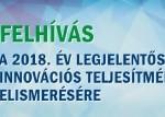 Felhívás a 2018. év legjelentősebb innovációs teljesítményének elismerésére
