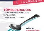 Tudomány a kocsmában - Tömegparanoia - Az összeesküvés elméletek és az álhírek társadalomlélektana
